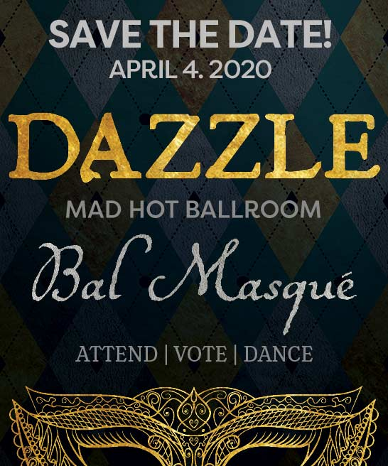 Save the Date advertisement for Dazzle Mad Hot Ballroom 2020 Bal Masque