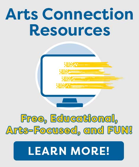 Arts Connection Resources - Free, Educational, Arts-Focused, and FUN